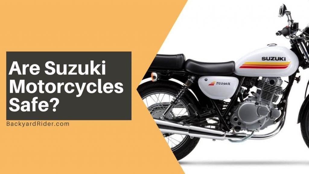 Are Suzuki Motorcycles Safe_